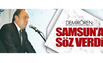 YILDIRIM DEMİRÖREN SAMSUN'A SÖZ VERDİ..