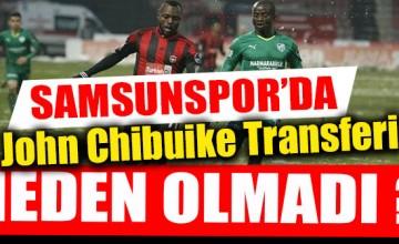 SAMSUNSPOR'DA CHİBUİLE TRANSFERİ NEDEN OLMADI..