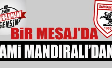 BİR MESAJ'DA HAMİ MANDIRALI'DAN