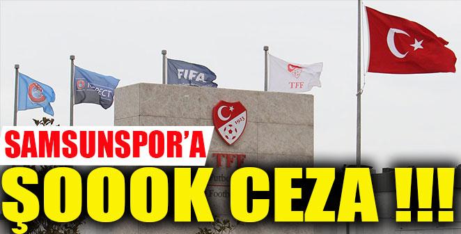 SAMSUNSPOR'A REKOR CEZA..