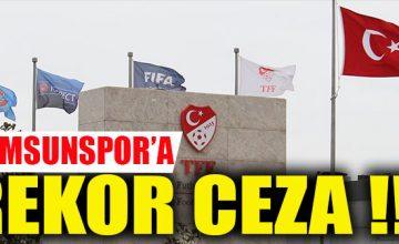 PFDK'DAN SAMSUNSPOR'A REKOR CEZA
