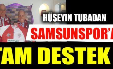 İŞ ADAMI HÜSEYİN TUBADAN SAMSUNSPOR'A TAM DESTEK