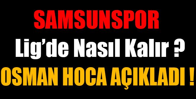 SAMSUNSPOR LİG'DE NASIL KALIR ?