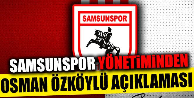 SAMSUNSPOR'DAN OSMAN ÖZKÖYLÜ AÇIKLAMASI