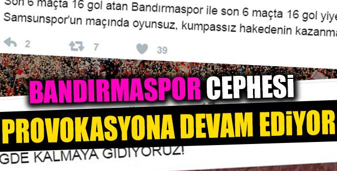 BANDIRMASPOR PROVOKASYONA DEVAM EDİYOR