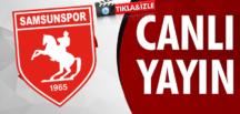 CANLI | SAMSUNSPOR-ADANASPOR