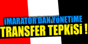 İMPARATOR'DAN TRANSFER TEPKİSİ