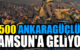 500 ANKARAGÜÇLÜ SAMSUN'A GELİYOR