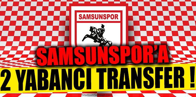 SAMSUNSPOR'A 2 YABANCI TRANSFER