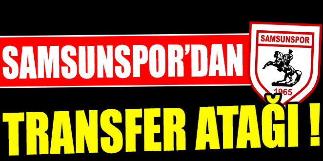 SAMSUNSPOR TRANSFER'DE DURMUYOR