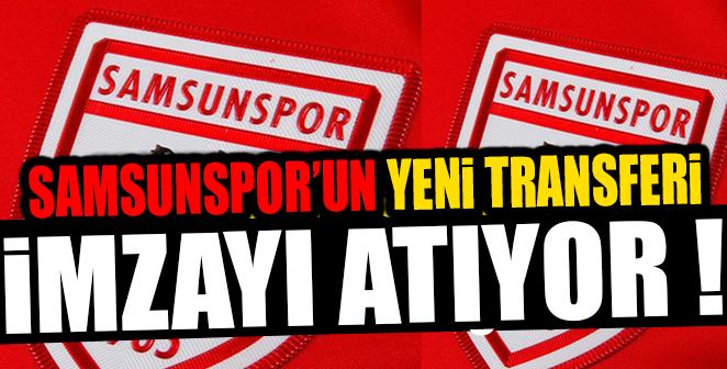 SAMSUNSPOR'DA YENİ TRANSFERLER İMZALARI ATIYOR