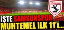 İŞTE SAMSUNSPORUN MUHTEMEL 11 İ..
