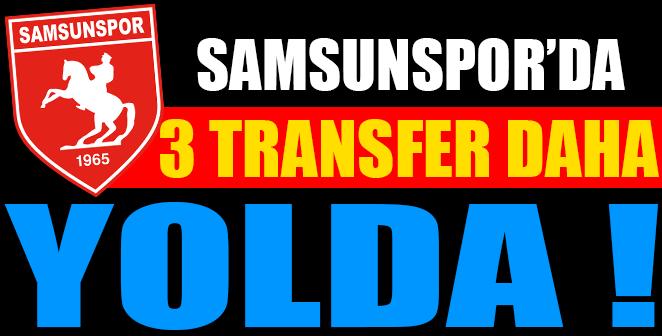 SAMSUNSPOR'DA 3 TRANSFER DAHA YOLDA