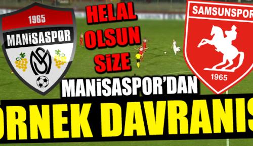 MANİSASPOR'DAN ÖRNEK DAVRANIŞ