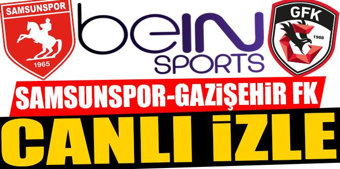 SAMSUNSPOR-GAZİŞEHİR FK CANLI İZLE