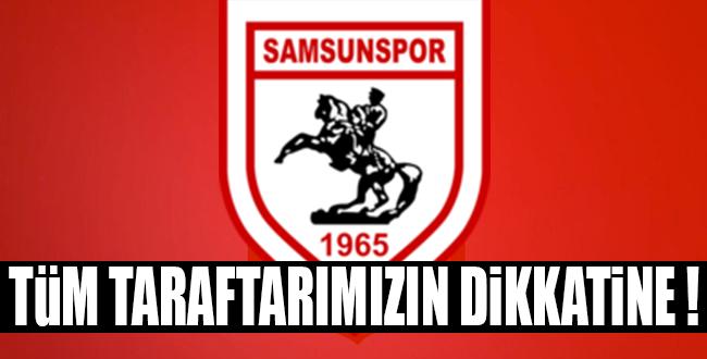 SAMSUNSPOR TARAFTARLARININ DİKKATİNE