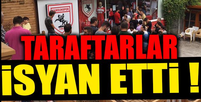 SAMSUNSPOR TARAFTARLARI İSYAN ETTİ !