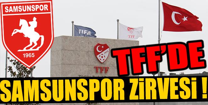 TFF'DE SAMSUNSPOR ZİRVESİ