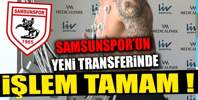 SAMSUNSPOR'UN YENİ TRANSFERİNDE İŞLEM TAMAM