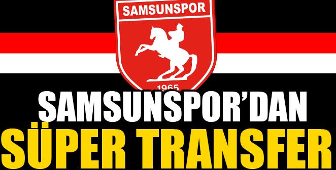 SÜPER LİG'DEN SAMSUNSPOR'A TRANSFER