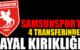 SAMSUNSPOR'UN 4 TRANSFERİNDE HAYAL KIRIKLIĞI