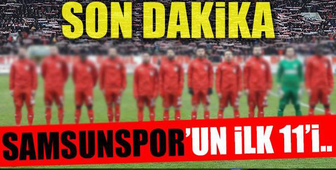 İŞTE SAMSUNSPOR'UN 11'İ..