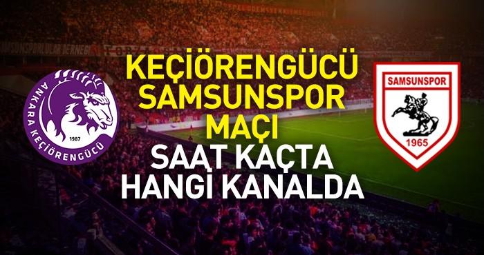 Keçiörengücü Samsunspor maçı ne zaman saat kaçta yayınlanacak