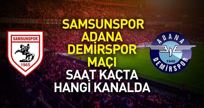 Samsunspor Adana Demirspor maçı saat kaçta hangi kanalda