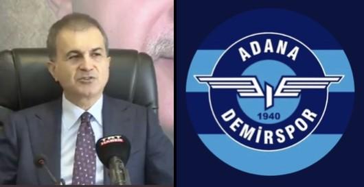 Ömer Çelik'ten Adana Demirspor Açıklaması